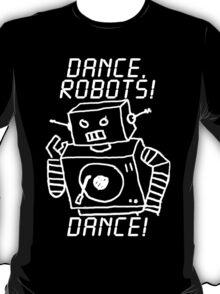 Dance, Robots! Dance! T-Shirt