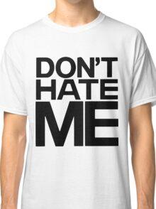 "EPIK HIGH - DON""T HATE ME Classic T-Shirt"