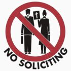 Snarky No Soliciting Color Design Sign/Sticker/T-Shirt by jnmvinylstudio