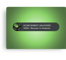ACHIEVEMENT UNLOCKED - 1000G You're Awesome Canvas Print