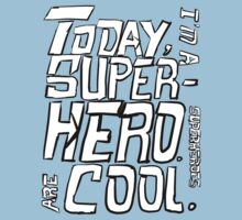 Today, I'm a superhero. Kids Tee