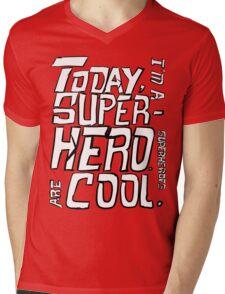 Today, I'm a superhero. Mens V-Neck T-Shirt