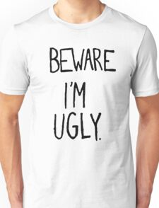 I'M UGLY Unisex T-Shirt