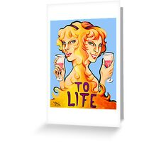 To Life Greeting Card