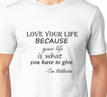 LOVE YOUR LIFE T. HIDDLESTON Unisex T-Shirt