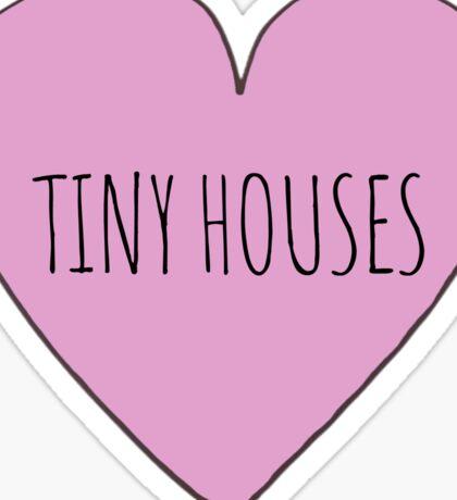 TIny House Love Sticker