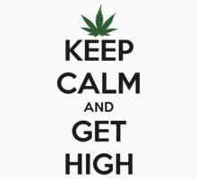 'Keep Calm & Get High' T-Shirt