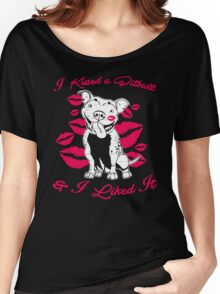 I Kissed A Pit Bull And I Like It! Women's Relaxed Fit T-Shirt