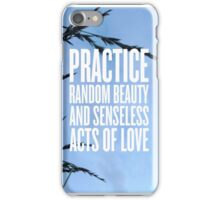 Senseless acts of beauty iPhone Case/Skin