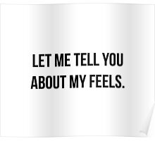 Let Me Tell You About My Feels Poster