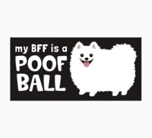 My BFF is a Poof Ball Pomeranian (White) by Jenn Inashvili