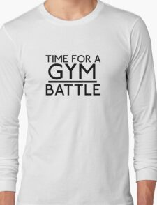 Time For A Gym Battle - Black Long Sleeve T-Shirt