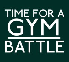 Time For A Gym Battle - White by JoeDesigns