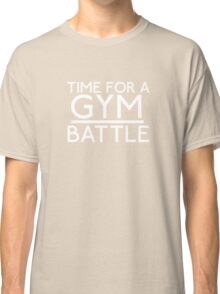 Time For A Gym Battle - White Classic T-Shirt