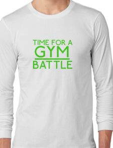 Time For A Gym Battle - Green Long Sleeve T-Shirt