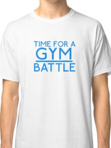 Time For A Gym Battle - Blue Classic T-Shirt