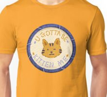 You Gotta Be Kitten Me Embroidery Style Patch Unisex T-Shirt