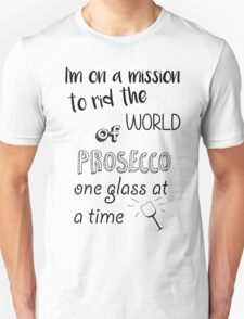 Prosecco Mission Unisex T-Shirt