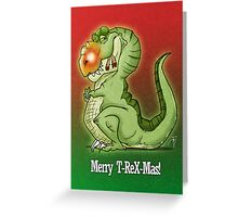 Merry T-ReXmas! Greeting Card
