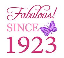Fabulous Since 1923 by thepixelgarden