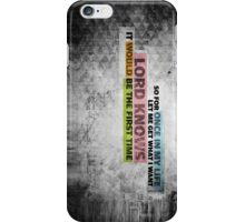 Let me get what I want  iPhone Case/Skin