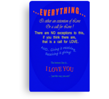 Everything IS Love * Canvas Print