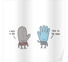 I need a job : Talk to the hand Poster