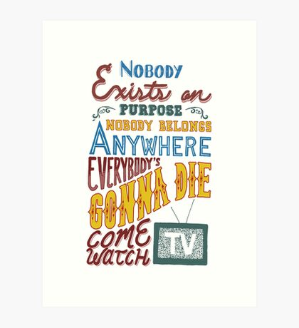 Rick and Morty Smith Quote - Nobody Exists on Purpose Art Print
