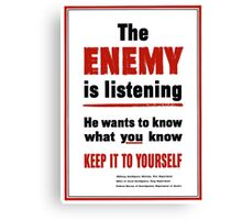 The Enemy Is Listening -- World War II Canvas Print