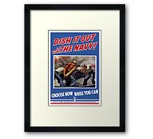 Dish It Out With The Navy -- WW2 Framed Print