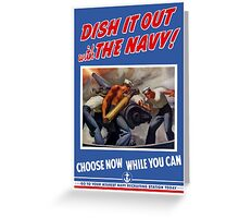 Dish It Out With The Navy -- WW2 Greeting Card