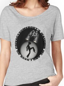 ╭∩╮( º.º )╭∩╮SOMEBODY'S WATCHIN ME AND I HAVE NO PRIVACY TEE SHIRT (MENS VERSION)╭∩╮( º.º )╭∩╮ Women's Relaxed Fit T-Shirt