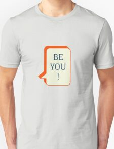 Be you! T-Shirt