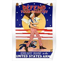 Defend Your Country -- Enlist Now In The U.S. Army Poster