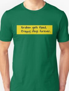 Every programmer learns this the hard way Unisex T-Shirt