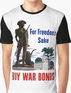 For Freedom's Sake - Buy War Bonds Graphic T-Shirt