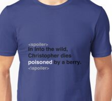 Spoiler Alert Into the Wild Unisex T-Shirt