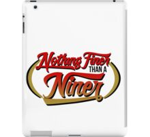 Nothing Finer Than A Niner! iPad Case/Skin