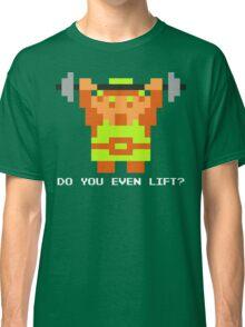 Do You Even Lift? 8-bit Link Edition Classic T-Shirt