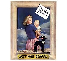 For Their Future -- Buy War Bonds  Photographic Print