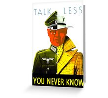 Talk Less You Never Know -- WW2 Greeting Card