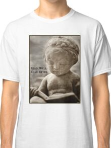 Read Well.  Read Often. Classic T-Shirt