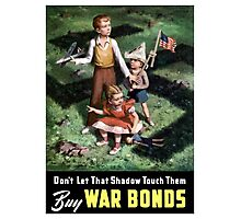 Don't Let That Shadow Touch Them - Buy War Bonds Photographic Print