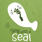 Sing with a Seal by Samhurst