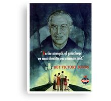 In The Strength Of Great Hope We Must Shoulder Our Common Load Canvas Print