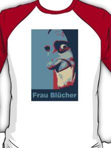 Frau Blucher! T-Shirt