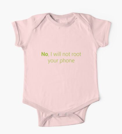 No, I will not root your phone One Piece - Short Sleeve