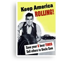 Keep America Rolling -- WWII Canvas Print