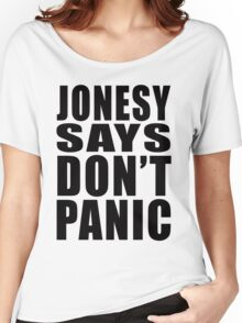 Jonesy says Don't Panic Women's Relaxed Fit T-Shirt