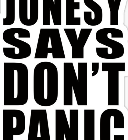 Jonesy says Don't Panic Sticker